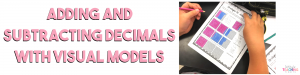 Adding and Subtracting Decimals with Visual Models