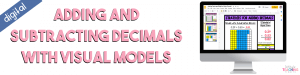 Adding and Subtracting Decimals with Visual Models - Digital