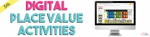 5th Grade Digital Place Value Activities