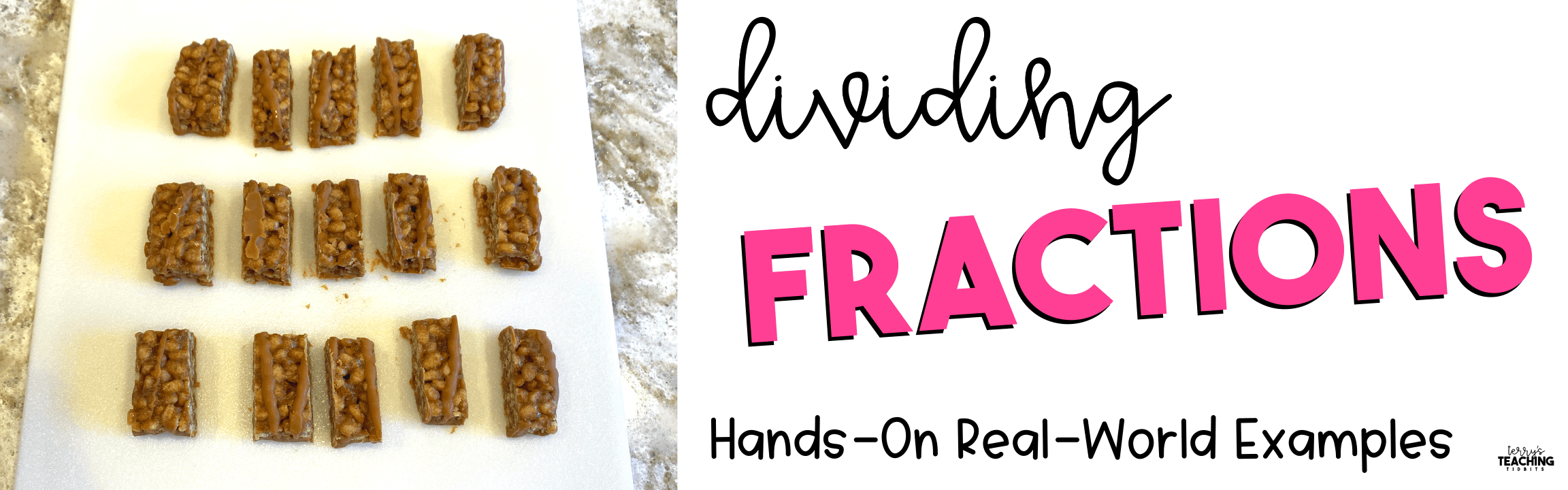 Dividing Fractions with Hands-On, Real-World Examples